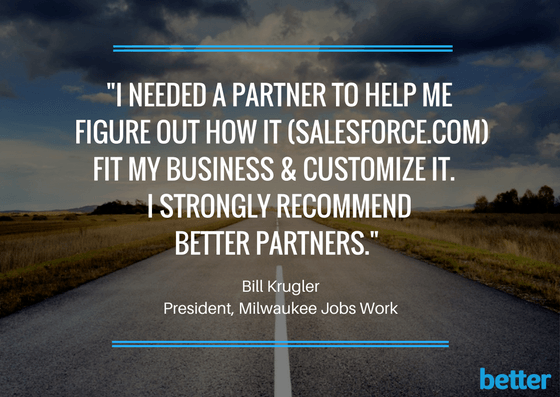 Let the tech geeks at Better Partners help your business succeed through implementing Salesforce.