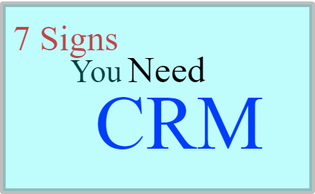 7 signs you need a CRM